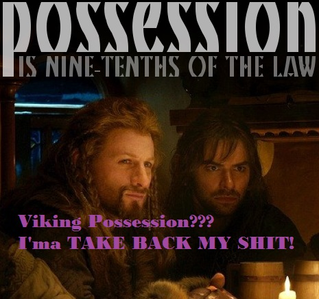 Viking Possession...Ima Take Back My Shit!